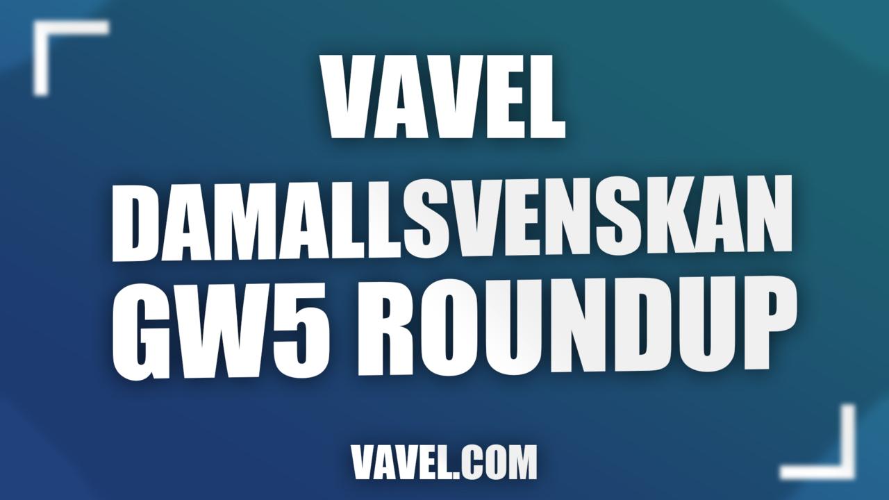 OBOS Damallsvenskan Round 5 Roundup