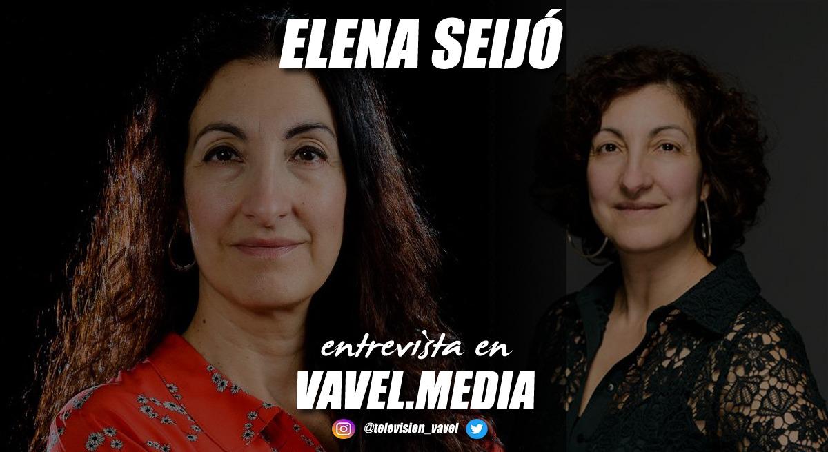 """Entrevista. Elena Seijo: """"Lospersonajes tienen un esqueleto, y tú los tienes que llenar de sangre, vísceras, músculos, y ahí es donde realmente los vas creando"""""""