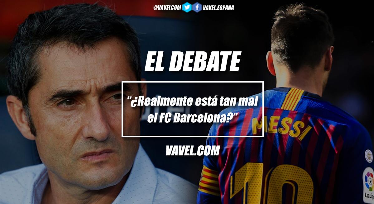 El debate: ¿realmente está tan mal el FC Barcelona?