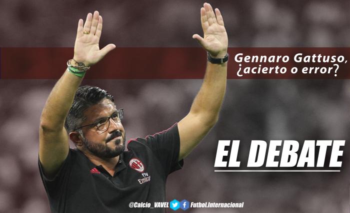 El debate: Gennaro Gattuso, ¿acierto o error?