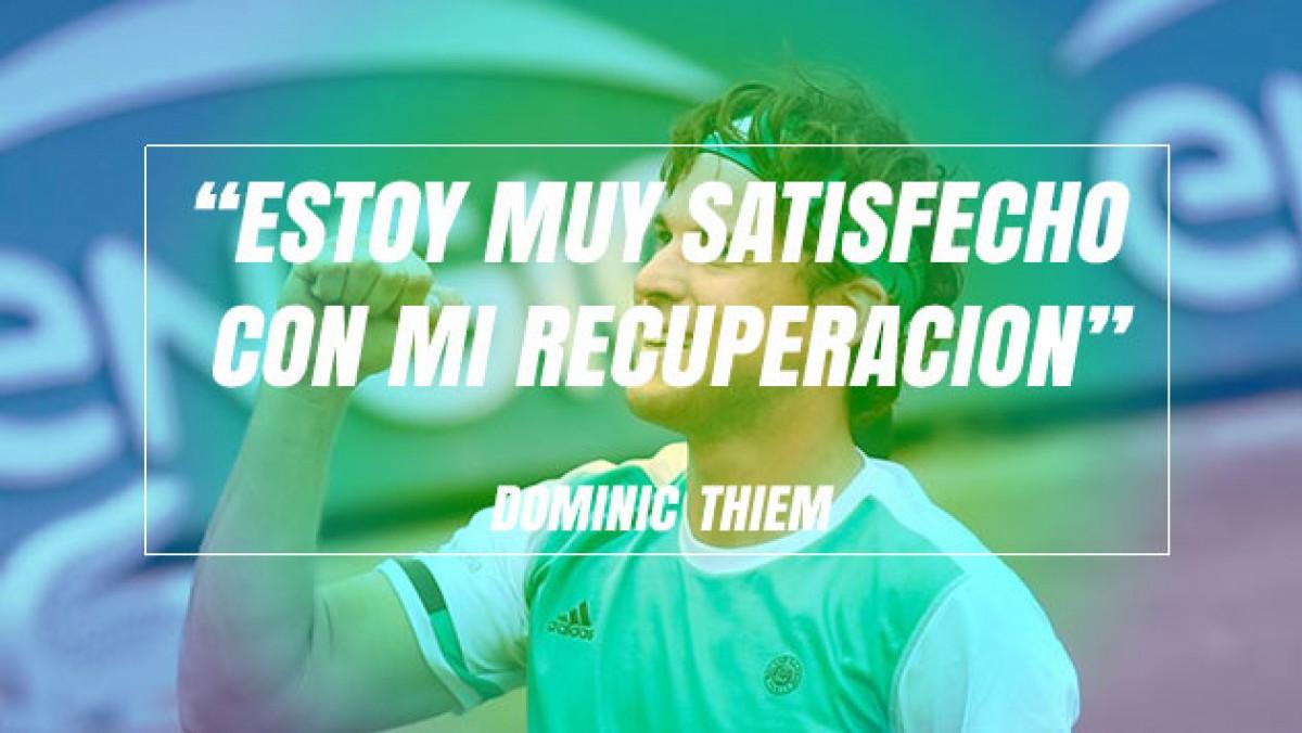 """Dominic Thiem: """"Estoy muy satisfecho con mi recuperación"""""""