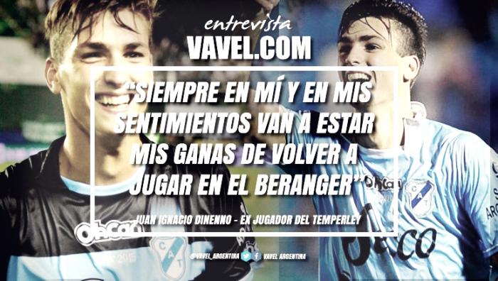 """Entrevista. Juan Ignacio Dinenno: """"Le estoy muy agradecido a Temperley por todas las posibilidades que me dio"""""""