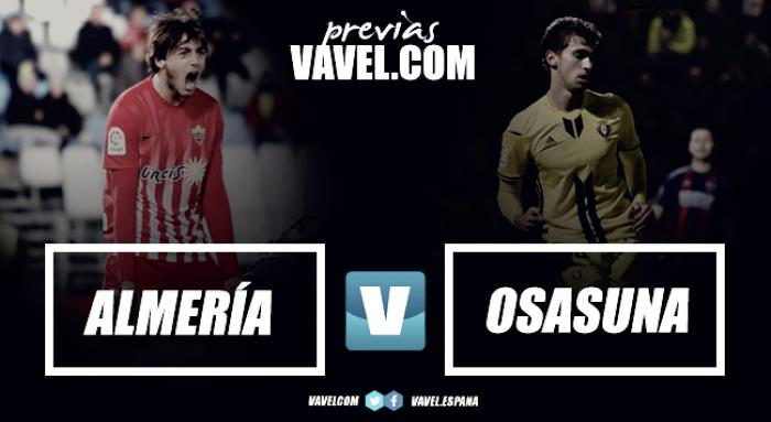 Previa Almería - Osasuna: volver a ganar y reengancharse