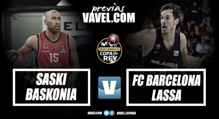 Previa Copa del Rey 2018: Barça Lassa - Baskonia, a recuperar el trono