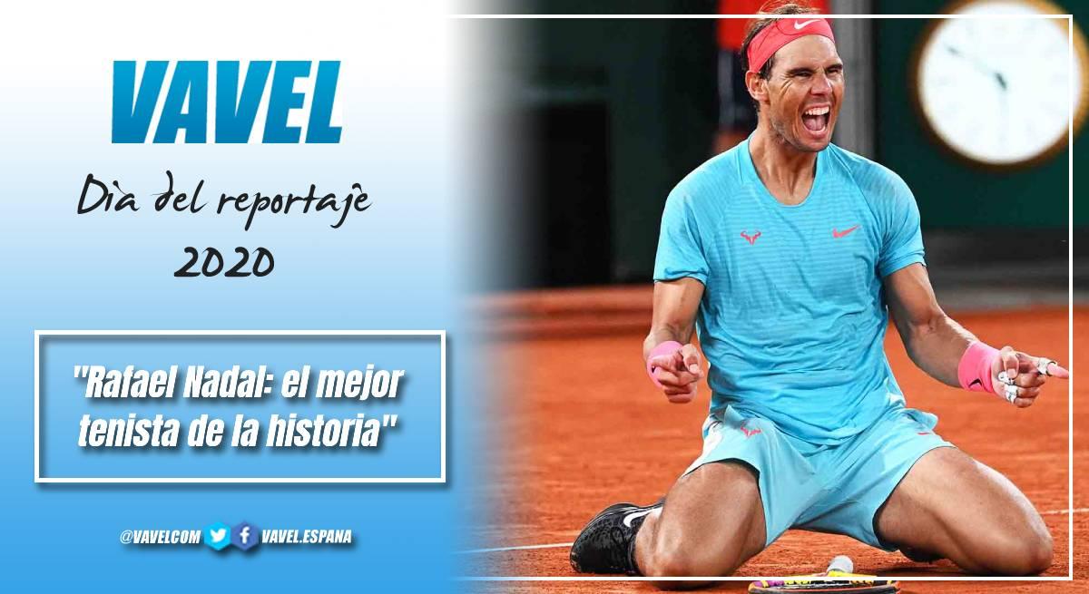 Rafael Nadal: el mejor tenista de la historia