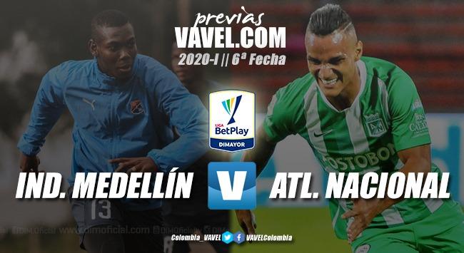 Previa Independiente Medellín vs. Atlético Nacional: a por la primera victoria paisa en el 2020