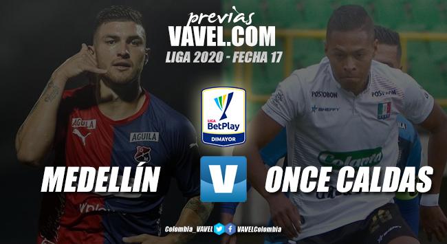 Previa Independiente Medellín vs. Once Caldas: un partido para mantener el camino y mejorar resultados