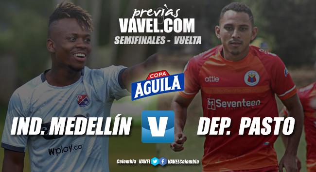 Independiente Medellín vs. Deportivo Pasto: definición del segundo finalista de la Copa Aguila