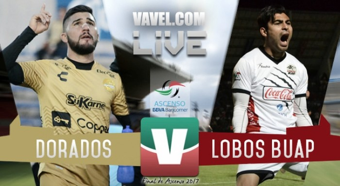 Dorados vs Lobos BUAP en vivo online en Final de Vuelta del Ascenso MX 2017 (2-2) Global (3-2)