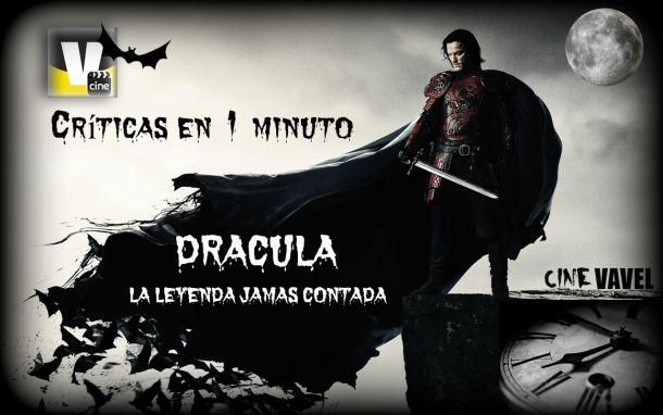 Críticas en 1 minuto: 'Drácula, la leyenda jamás contada'