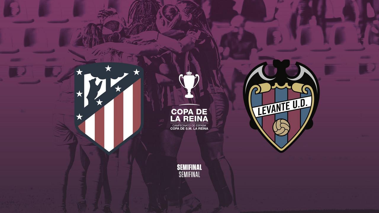 El Atlético de Madrid y el Levante UD se enfrentarán en semifinales de la Copa de la Reina