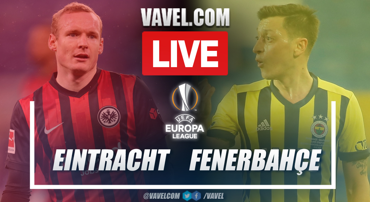 Highlights and goals: Eintracht Frankfurt 1-1 Fenerbahçe in Europa League 2021-22