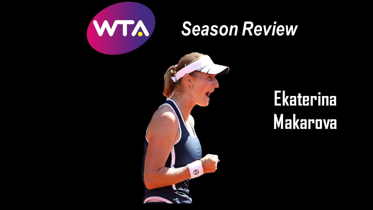 2018 Season Review: Ekaterina Makarova