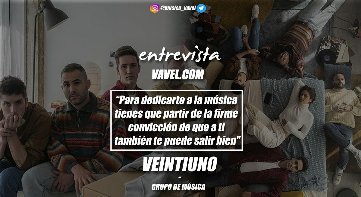 """Entrevista. Veintiuno: """"Para dedicarte a la música tienes que partir de la firme convicción de que a ti también te puede salir bien"""""""