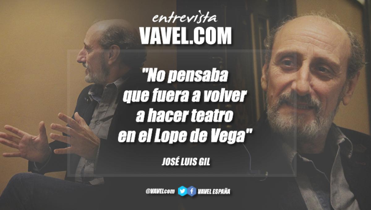"""Entrevista. José Luis Gil: """"No pensaba que fuera a volver a hacer teatro en el Lope de Vega"""""""