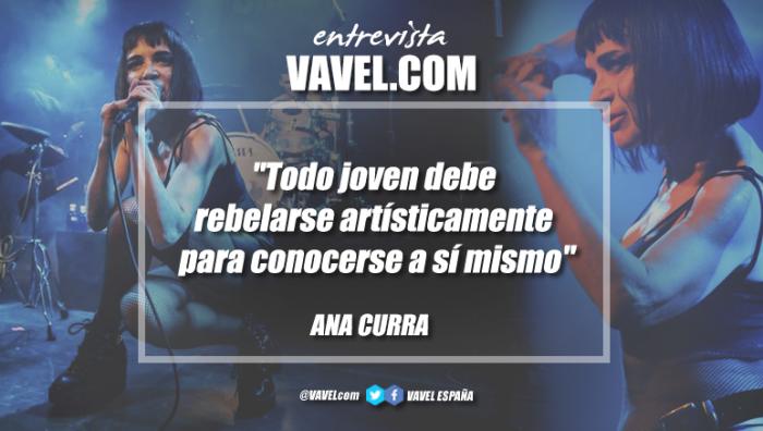 """Entrevista. Ana Curra: """"Todo joven debe rebelarse artísticamente para conocerse a sí mismo"""""""