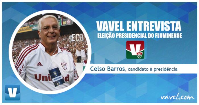 Eleição Presidencial no Fluminense: VAVEL entrevista candidato Celso Barros