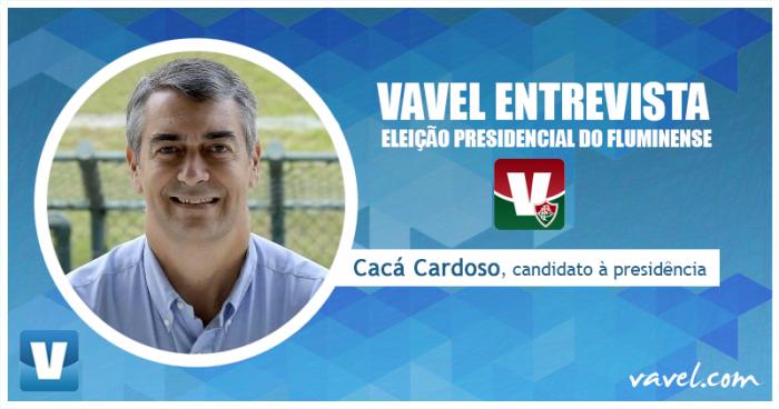 Eleição Presidencial no Fluminense: VAVEL entrevista candidato Cacá Cardoso