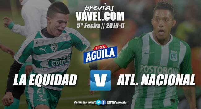 Previa La Equidad vs Atlético Nacional: la cima es el objetivo