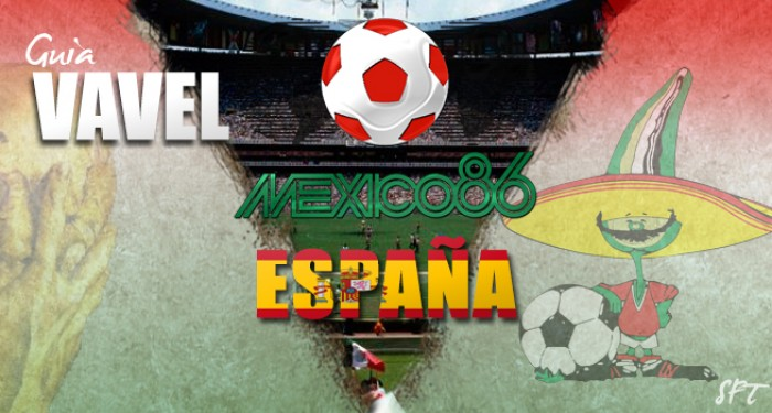 Guía VAVEL Mundial México 1986: España