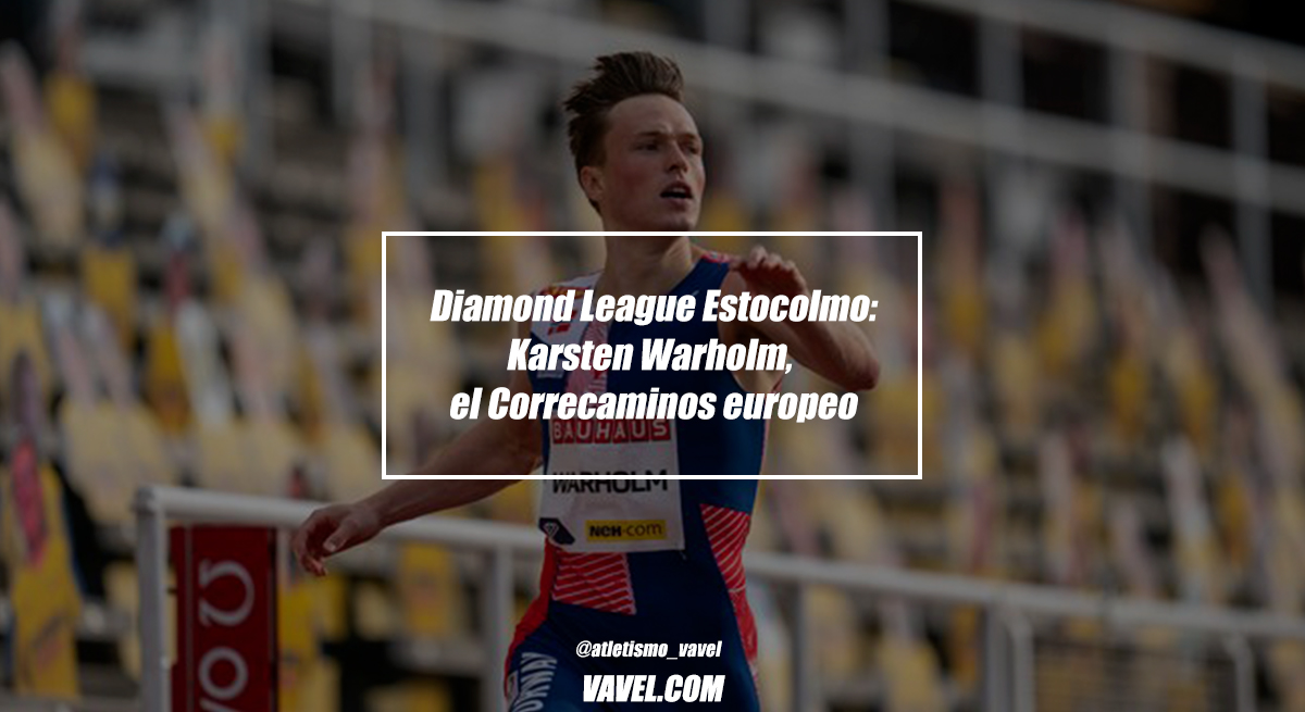 Diamond League Estocolmo: Karsten Warlhom, el Correcaminos europeo
