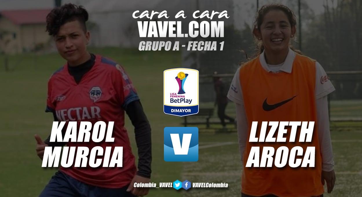 Cara a cara: Karol Murcia vs Lizeth Aroca