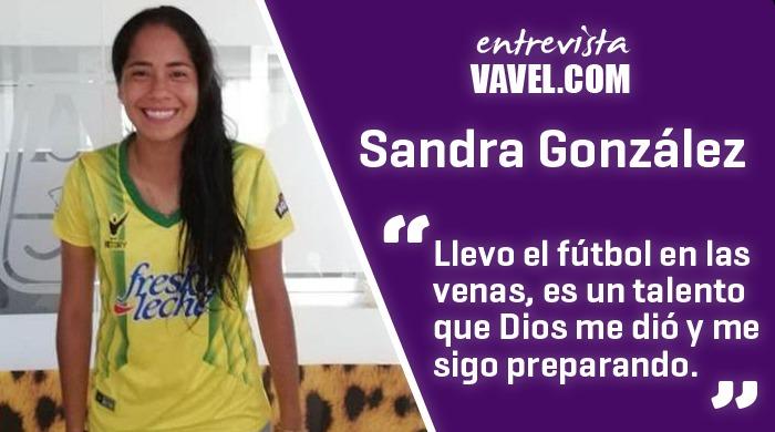 """Entrevista a Sandra González: """"Mi familia es mi mayor motivación"""""""