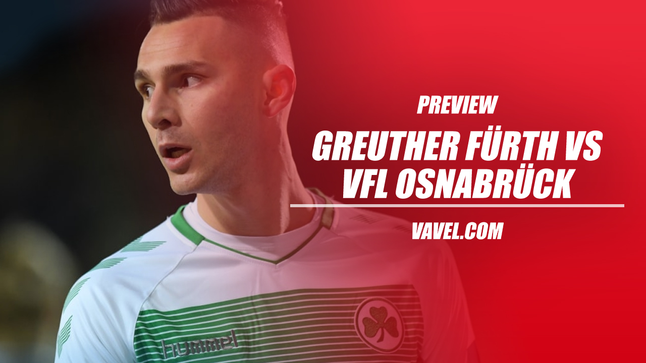 Greuther Fürth vs VfL Osnabrück preview: Both sides looking for first win after league return