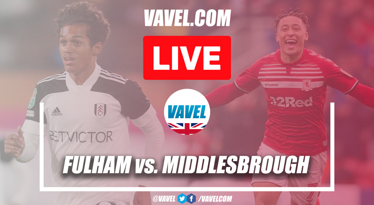 As it happened: Fulham 1-1 Middlesbrough in the Sky Bet Championship