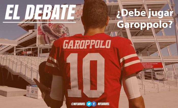 El debate: ¿debe jugar Garoppolo?