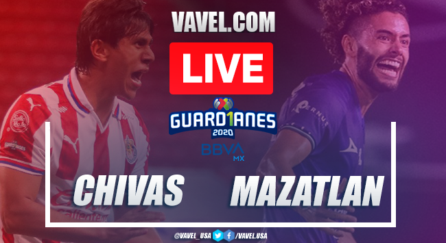 Chivas vs Mazatlán FC: LIVE Stream Online Updates (2-1)