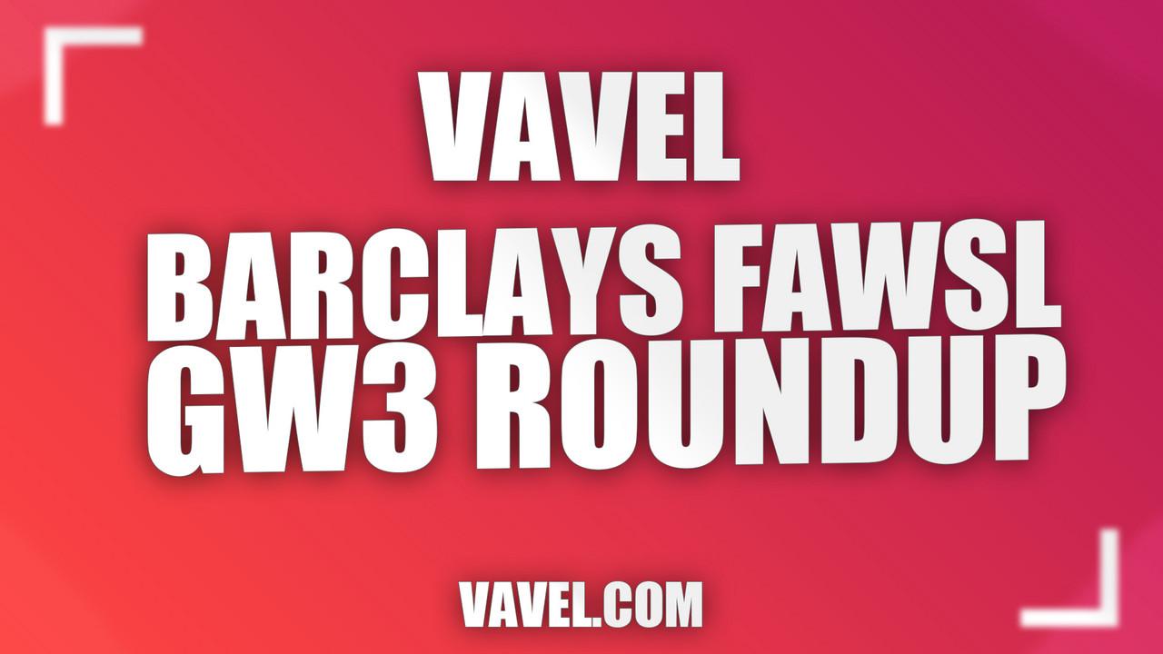 Barclays FAWSL Gameweek 3 Roundup