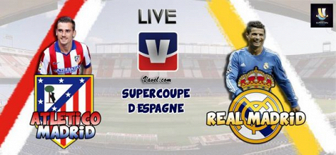 Live Supercoupe d'Espagne 2014 : le match Atlético Madrid - Real Madrid en direct