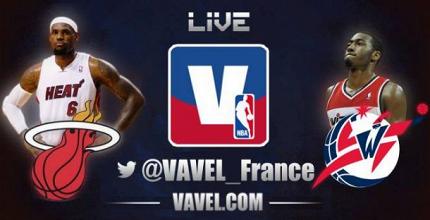 Miami Heat - Washington Wizards : revivez le match