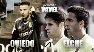 Previa Real Oviedo - Elche CF: en busca de la regularidad
