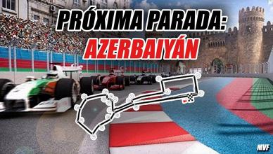 Próxima parada: Azerbaiyán, lugar de motores
