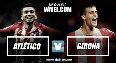 Previa Atlético de Madrid - Girona: objetivo, cerrar la herida de Copa