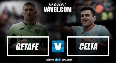 Previa Getafe CF - Celta de Vigo: Empezar a sumar de tres en tres