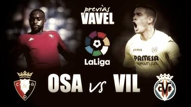 Previa CA Osasuna - Villarreal CF: tres puntos innegociables