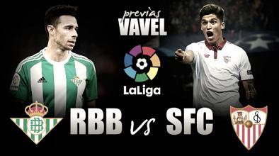 Previa | Real Betis - Sevilla: Juego de tronos