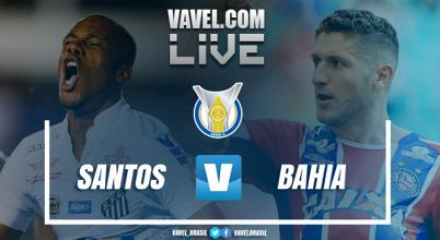 Jogo Santos x Bahia AO VIVO hoje no Campeonato Brasileiro 2017  (1-0)