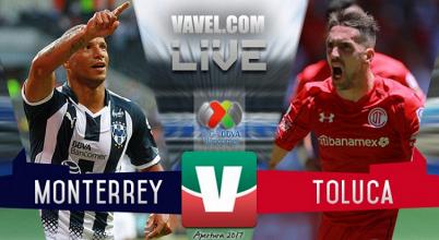 Resultado y goles del Monterrey 4-1 Toluca de la Liga MX 2017
