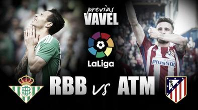 Previa Real Betis - Atlético de Madrid: la importancia de reinventarse
