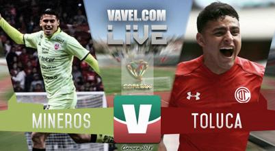 Resultado y goles del partido Mineros 3-4 Toluca en Copa MX 2018