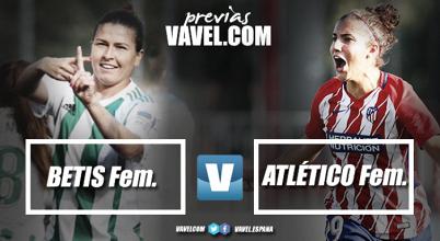 Previa Real Betis Féminas - Atlético de Madrid Femenino: defender el coliderato ante las verdiblancas