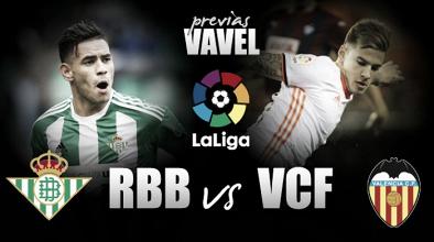Previa Real Betis - Valencia CF: con la necesidad de revertir la situación