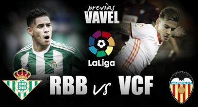 Previa Betis - Valencia CF: ambición de ganar