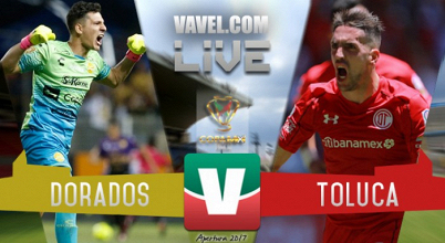 Resultado y goles del Dorados 1-2 Toluca de la Copa MX 2017