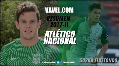 Resumen Atlético Nacional 2017 II: Gorka Elustondo, sin pena ni gloria