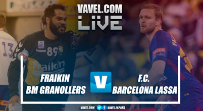 Fraikin BM Granollers vs FC Barcelona Lassa en vivo y en directo online en Liga Asobal 2017